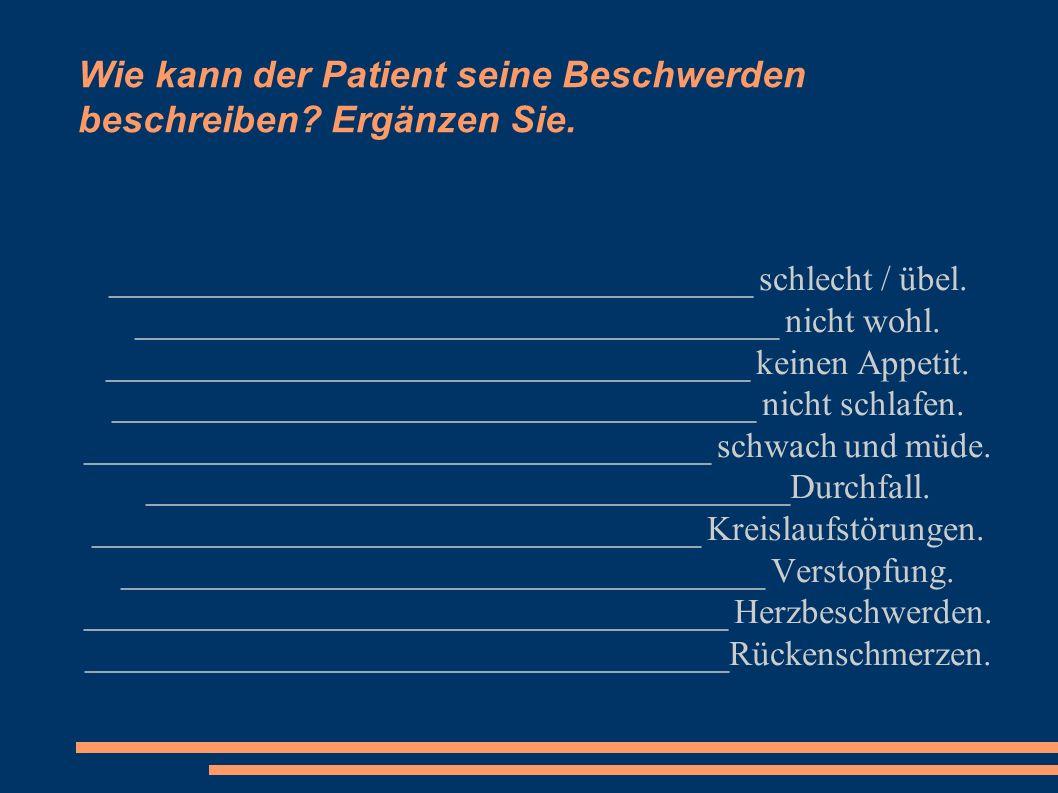 Wie kann der Patient seine Beschwerden beschreiben.