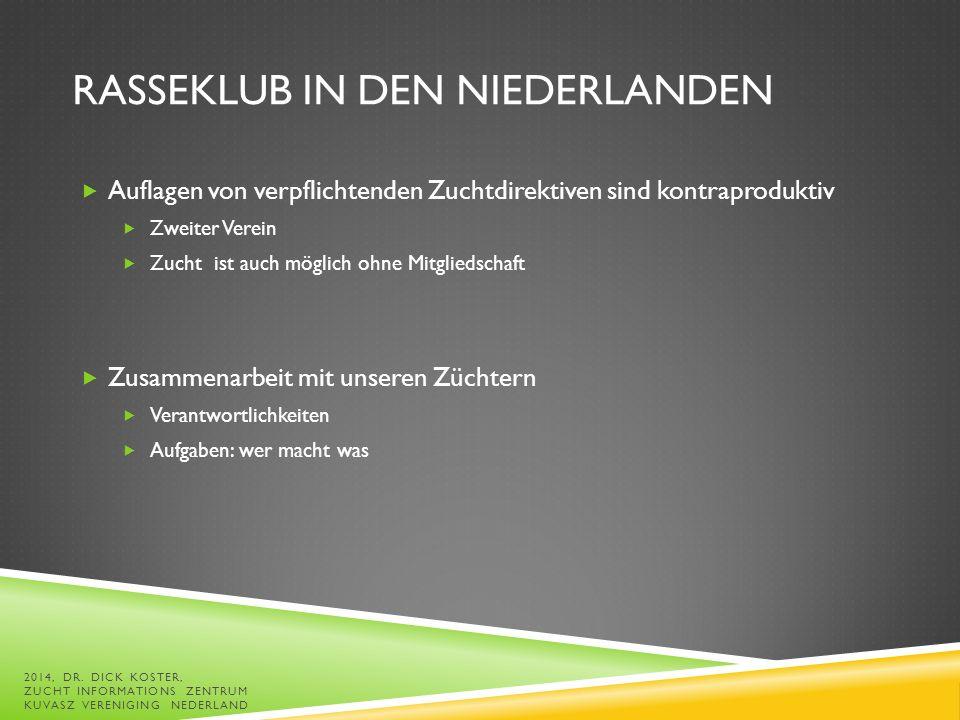 DM PER GEBURTSJAHR 2014, DR. DICK KOSTER, ZUCHT INFORMATIONS ZENTRUM KUVASZ VERENIGING NEDERLAND