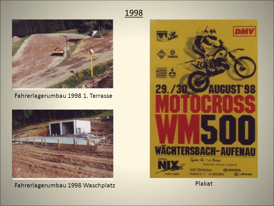 1998 Fahrerlagerumbau 1998 1. Terrasse Fahrerlagerumbau 1998 Waschplatz Plakat