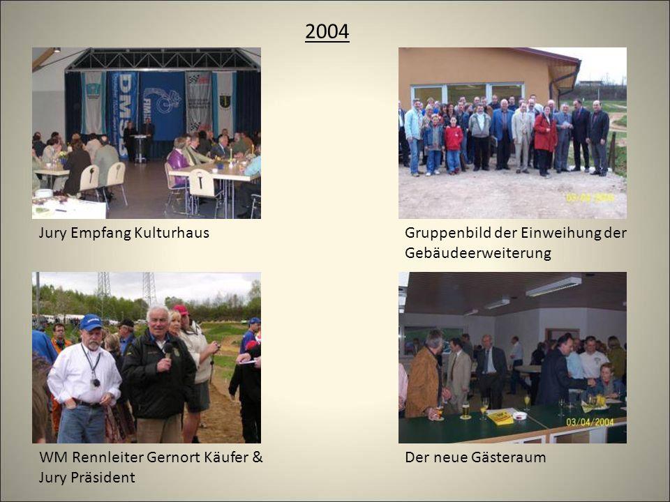 2004 Gruppenbild der Einweihung der Gebäudeerweiterung Der neue Gästeraum Jury Empfang Kulturhaus WM Rennleiter Gernort Käufer & Jury Präsident