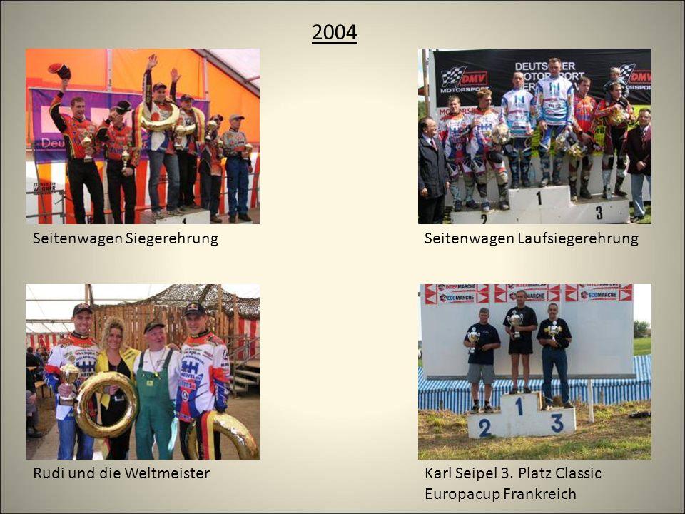 2004 Seitenwagen SiegerehrungSeitenwagen Laufsiegerehrung Rudi und die WeltmeisterKarl Seipel 3.