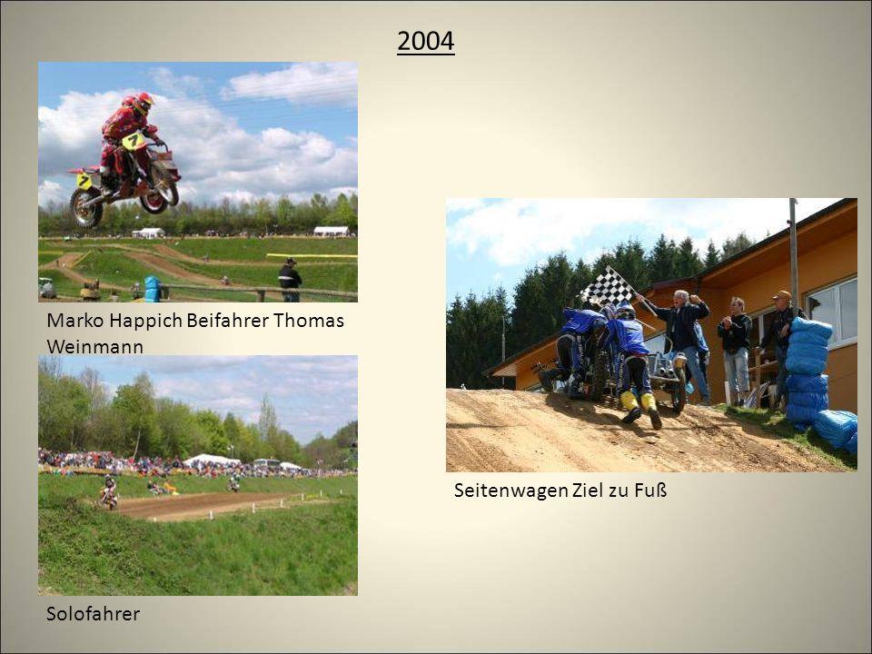 2004 Marko Happich Beifahrer Thomas Weinmann Solofahrer Seitenwagen Ziel zu Fuß
