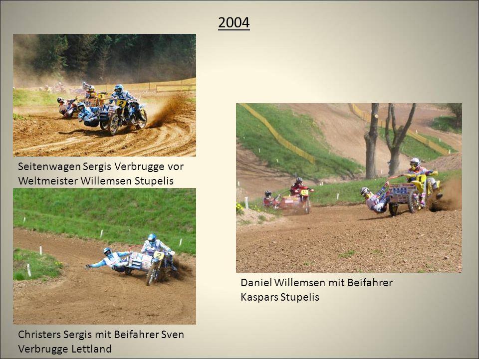 2004 Christers Sergis mit Beifahrer Sven Verbrugge Lettland Seitenwagen Sergis Verbrugge vor Weltmeister Willemsen Stupelis Daniel Willemsen mit Beifahrer Kaspars Stupelis