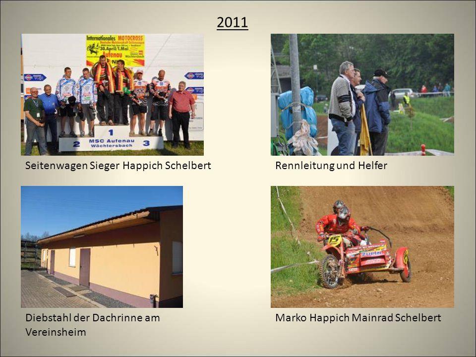 2011 Diebstahl der Dachrinne am Vereinsheim Rennleitung und HelferSeitenwagen Sieger Happich Schelbert Marko Happich Mainrad Schelbert