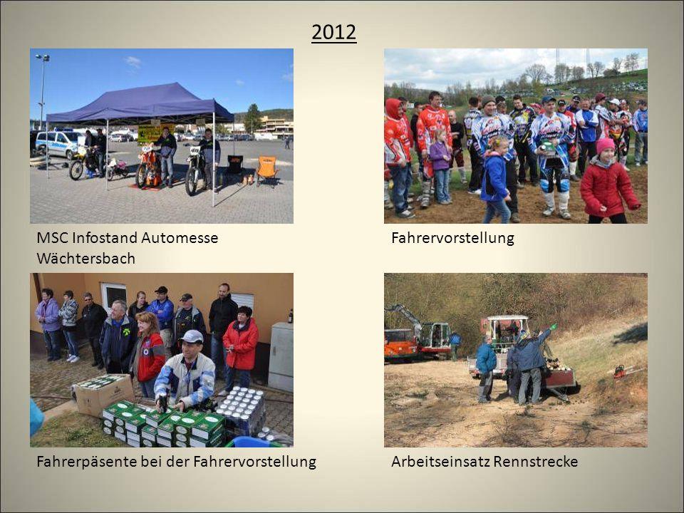 2012 Arbeitseinsatz Rennstrecke MSC Infostand Automesse Wächtersbach Fahrerpäsente bei der Fahrervorstellung Fahrervorstellung