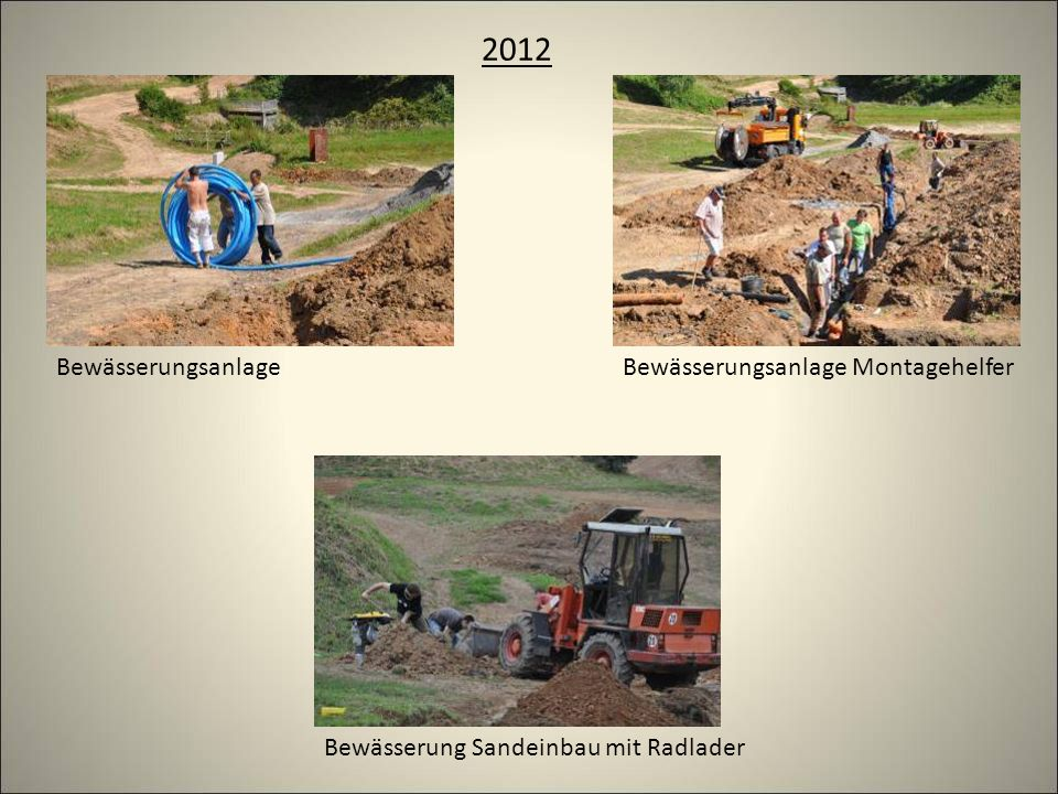 2012 Bewässerungsanlage MontagehelferBewässerungsanlage Bewässerung Sandeinbau mit Radlader