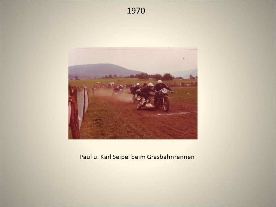 1970 Paul u. Karl Seipel beim Grasbahnrennen