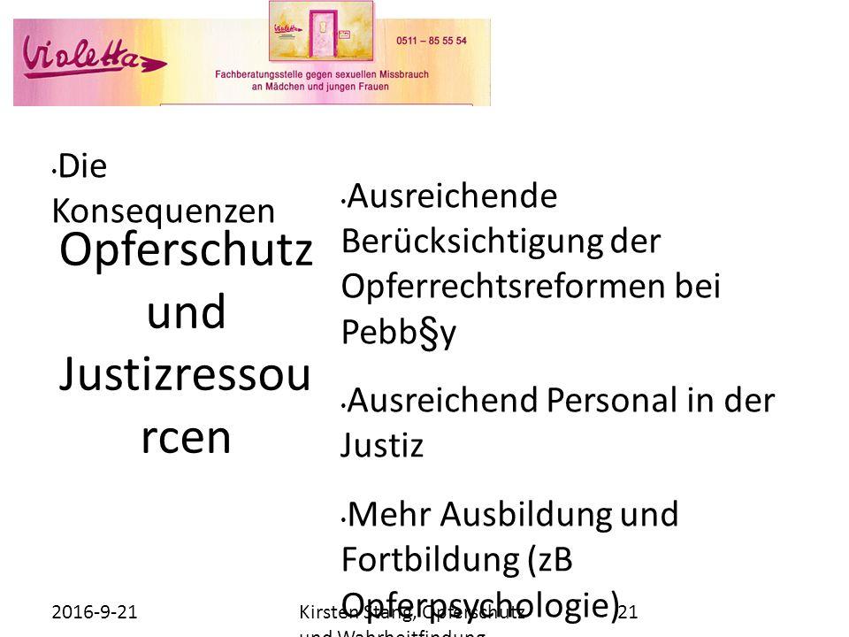 Opferschutz und Justizressou rcen Kirsten Stang, Opferschutz und Wahrheitfindung....