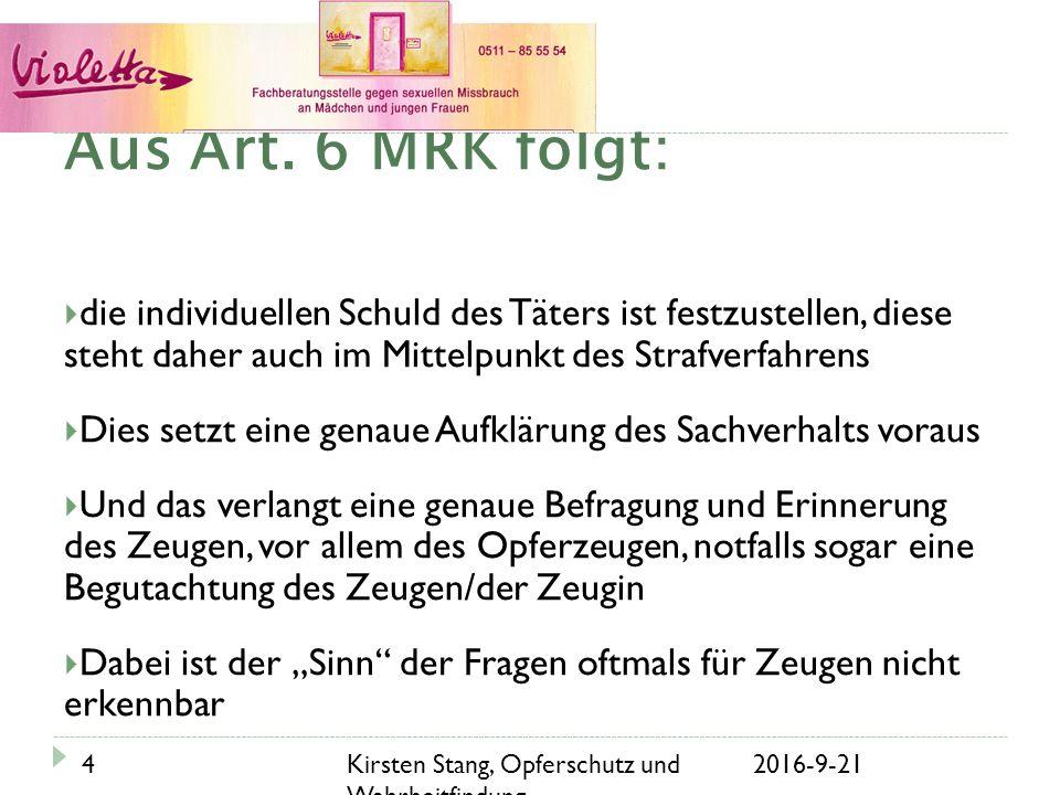 Aus Art. 6 MRK folgt: 21.09.2016Kirsten Stang, Opferschutz und Wahrheitfindung....
