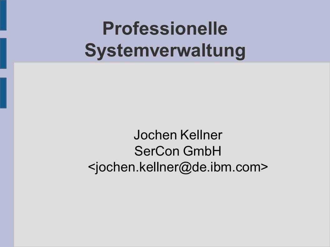 Professionelle Systemverwaltung Jochen Kellner SerCon GmbH