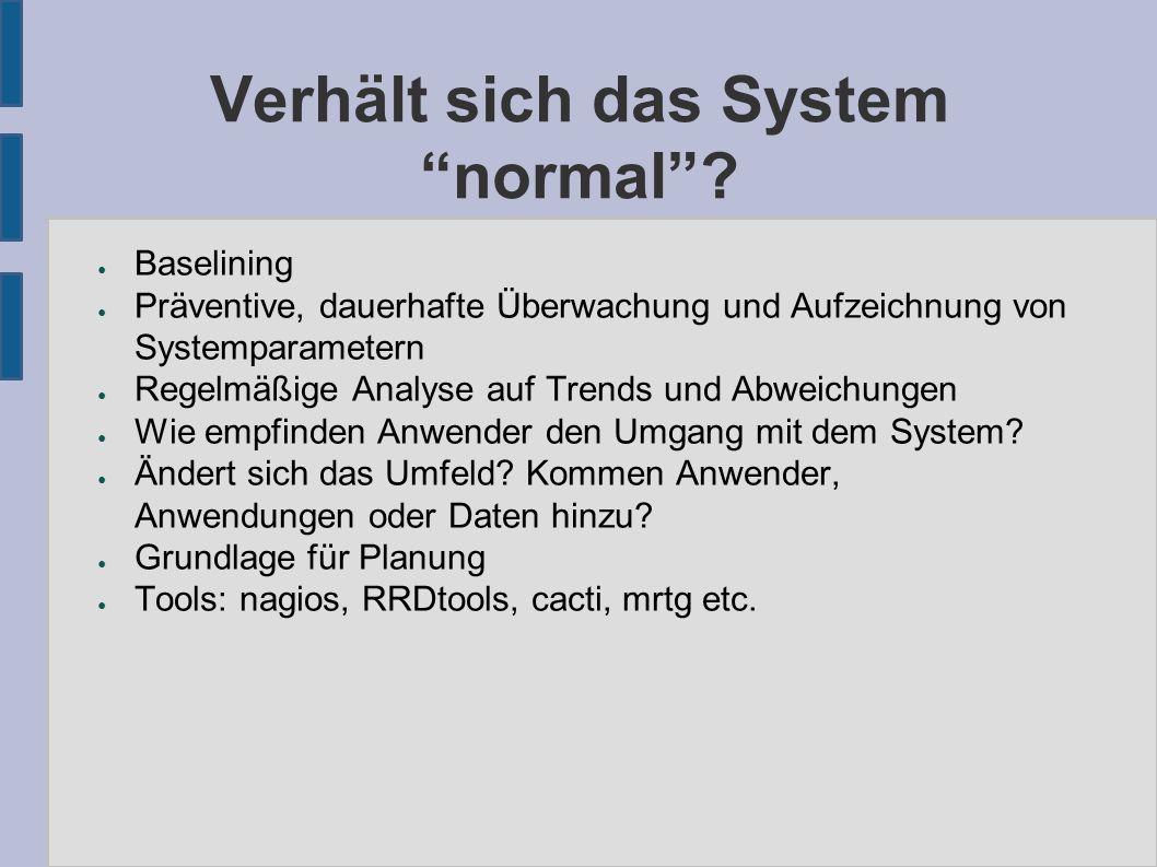 """Verhält sich das System """"normal""""? ● Baselining ● Präventive, dauerhafte Überwachung und Aufzeichnung von Systemparametern ● Regelmäßige Analyse auf Tr"""