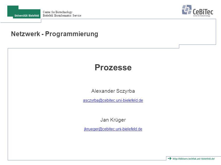 Center for Biotechnology Bielefeld Bioinformatics Service Übersicht ● Prozesse ● fork() ● Parents und Children ● system() und exec()