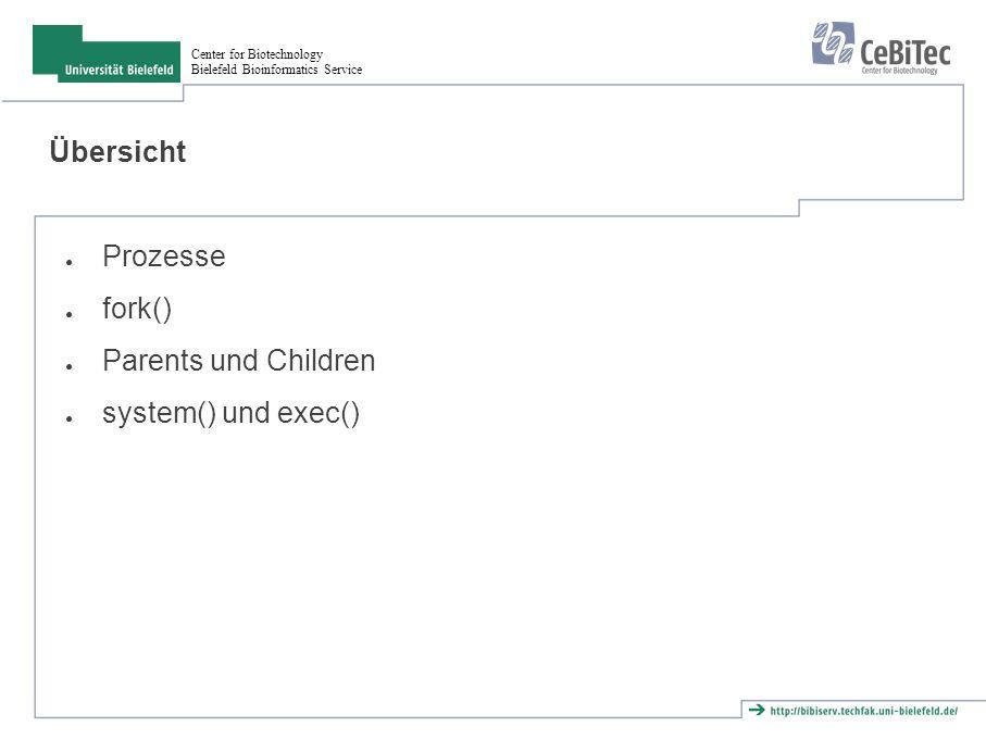 Center for Biotechnology Bielefeld Bioinformatics Service Aufgabe Schreibe ein Programm, das alle 5 Sekunden die aktuelle Uhrzeit ausgibt.Verwende dazu: ● exec() ● date