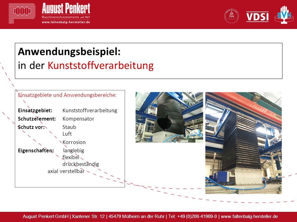x August Penkert GmbH | Xantener Str. 12 | 45479 Mülheim an der Ruhr | Tel: +49 (0)208-41969-0 | www.faltenbalg-hersteller.de Anwendungsbeispiel: in d