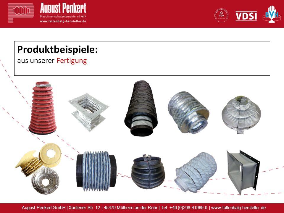 x August Penkert GmbH | Xantener Str. 12 | 45479 Mülheim an der Ruhr | Tel: +49 (0)208-41969-0 | www.faltenbalg-hersteller.de Produktbeispiele: aus un