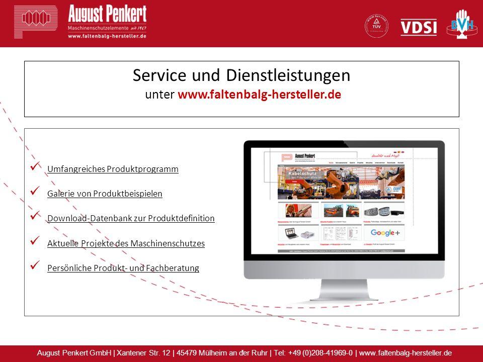 x August Penkert GmbH | Xantener Str. 12 | 45479 Mülheim an der Ruhr | Tel: +49 (0)208-41969-0 | www.faltenbalg-hersteller.de Service und Dienstleistu
