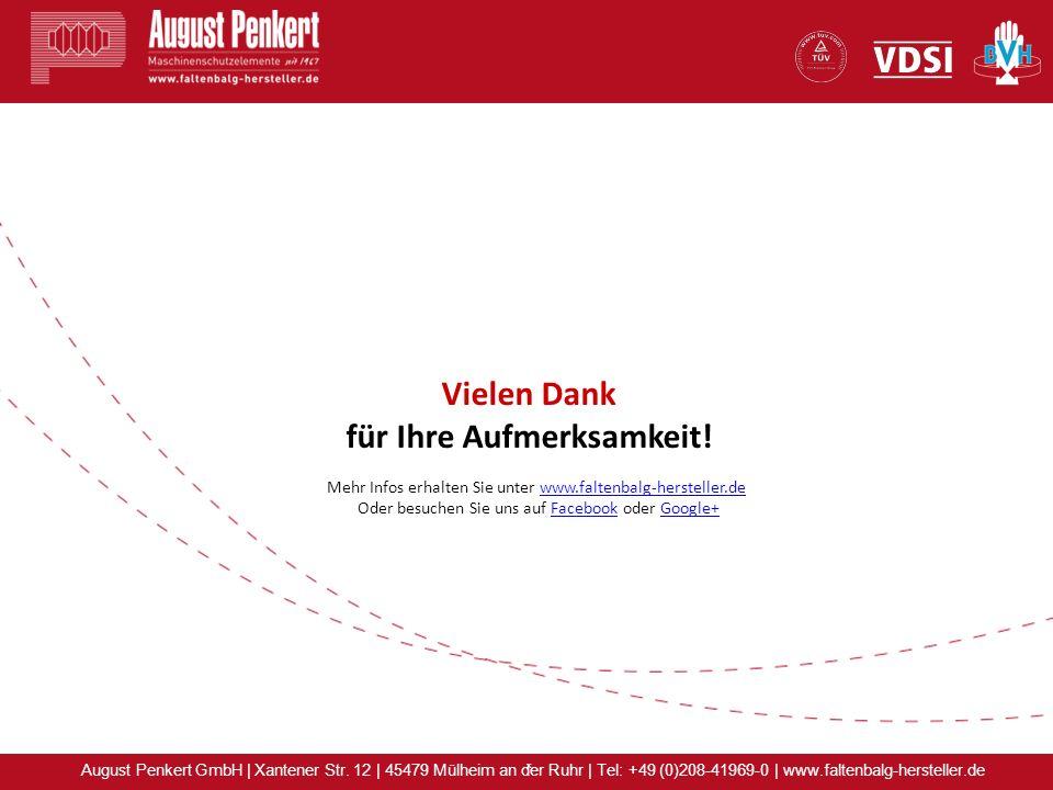 x August Penkert GmbH | Xantener Str. 12 | 45479 Mülheim an der Ruhr | Tel: +49 (0)208-41969-0 | www.faltenbalg-hersteller.de Vielen Dank für Ihre Auf