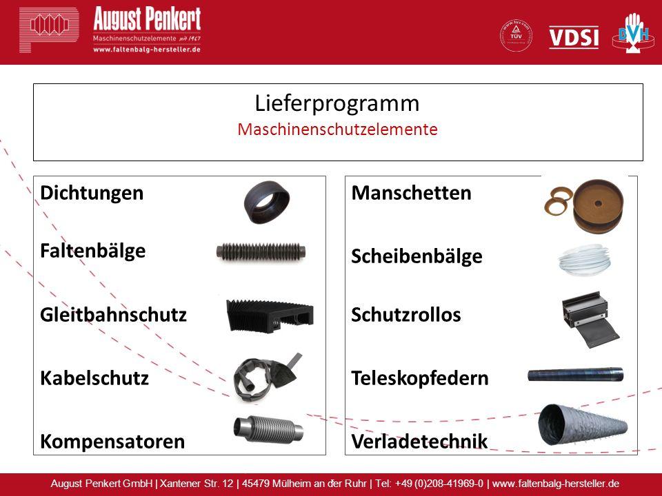 x August Penkert GmbH | Xantener Str. 12 | 45479 Mülheim an der Ruhr | Tel: +49 (0)208-41969-0 | www.faltenbalg-hersteller.de Dichtungen Faltenbälge G
