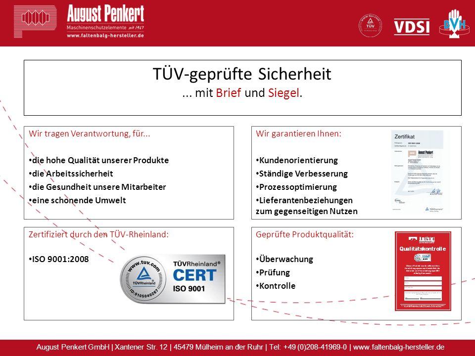 x August Penkert GmbH | Xantener Str. 12 | 45479 Mülheim an der Ruhr | Tel: +49 (0)208-41969-0 | www.faltenbalg-hersteller.de Wir tragen Verantwortung