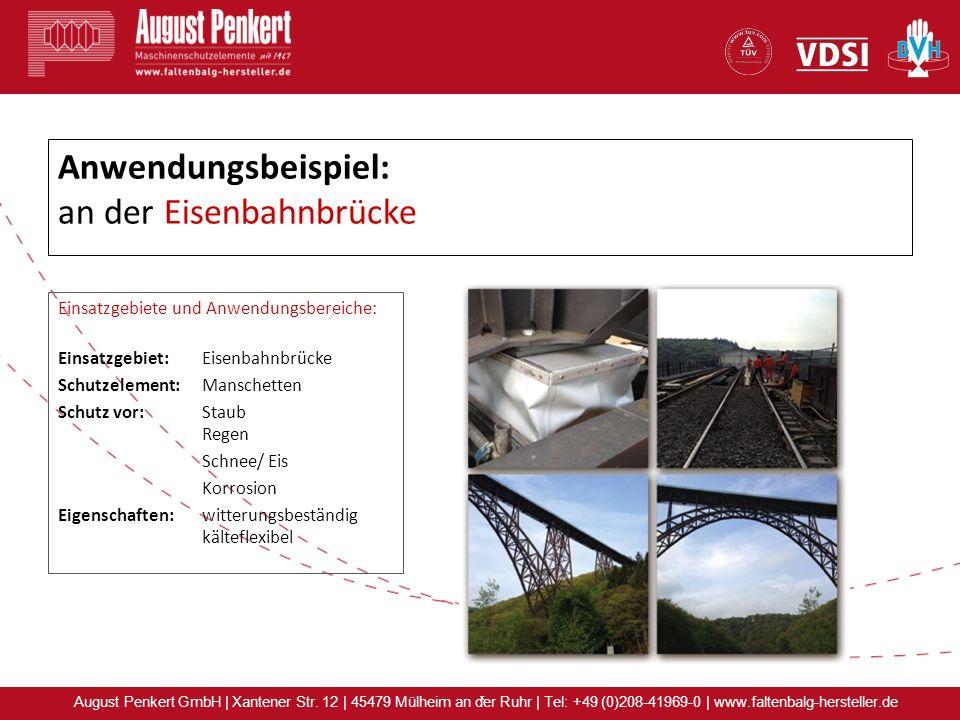 x August Penkert GmbH | Xantener Str. 12 | 45479 Mülheim an der Ruhr | Tel: +49 (0)208-41969-0 | www.faltenbalg-hersteller.de Anwendungsbeispiel: an d