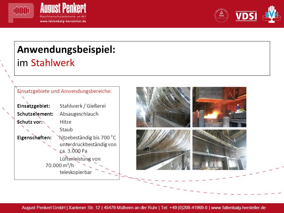 x August Penkert GmbH | Xantener Str. 12 | 45479 Mülheim an der Ruhr | Tel: +49 (0)208-41969-0 | www.faltenbalg-hersteller.de Anwendungsbeispiel: im S