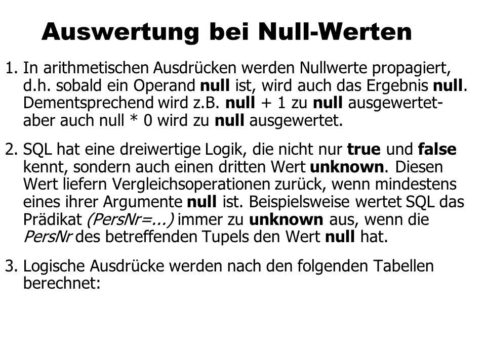 Auswertung bei Null-Werten 1.In arithmetischen Ausdrücken werden Nullwerte propagiert, d.h.
