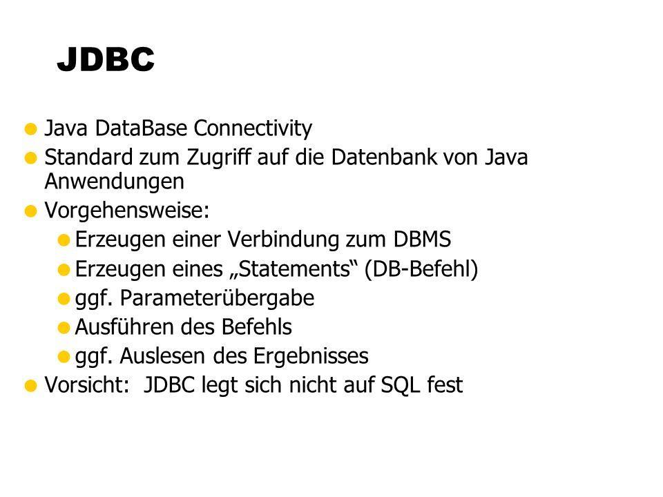 """JDBC  Java DataBase Connectivity  Standard zum Zugriff auf die Datenbank von Java Anwendungen  Vorgehensweise:  Erzeugen einer Verbindung zum DBMS  Erzeugen eines """"Statements (DB-Befehl)  ggf."""