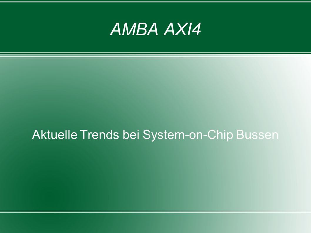 AMBA AXI4 Aktuelle Trends bei System-on-Chip Bussen