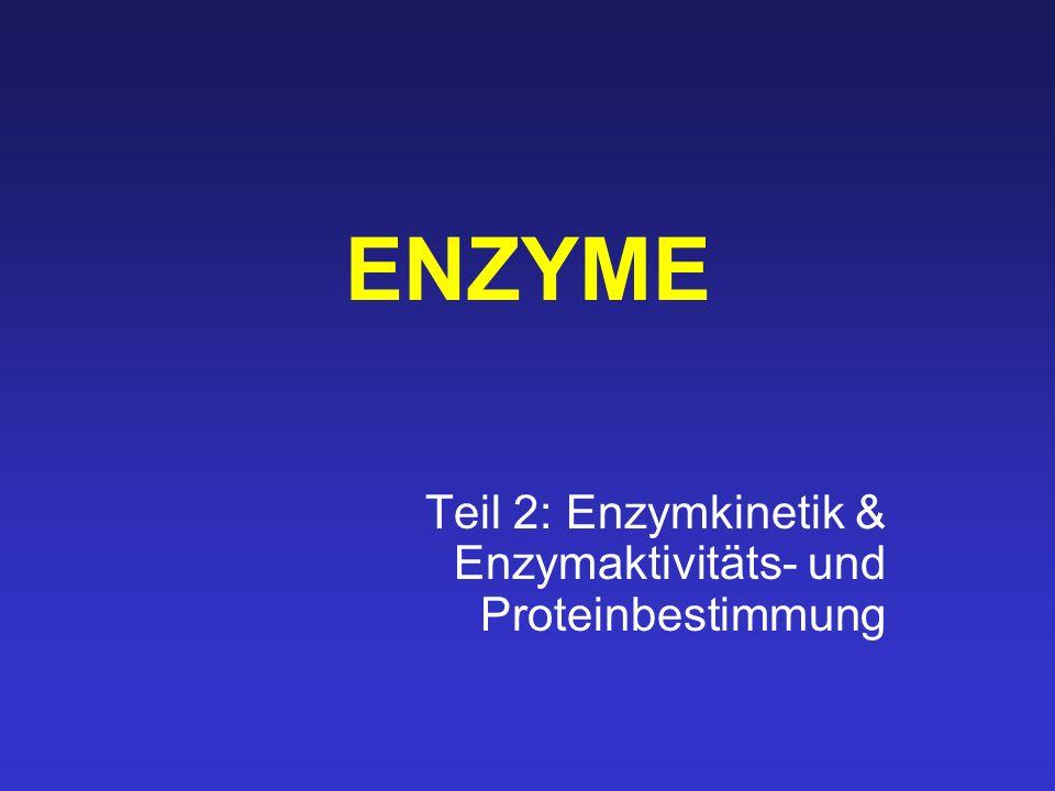 ENZYME Teil 2: Enzymkinetik & Enzymaktivitäts- und Proteinbestimmung