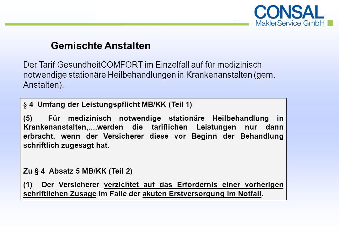 Gemischte Anstalten Der Tarif GesundheitCOMFORT im Einzelfall auf für medizinisch notwendige stationäre Heilbehandlungen in Krankenanstalten (gem.