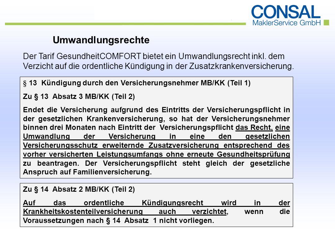 Umwandlungsrechte Der Tarif GesundheitCOMFORT bietet ein Umwandlungsrecht inkl.