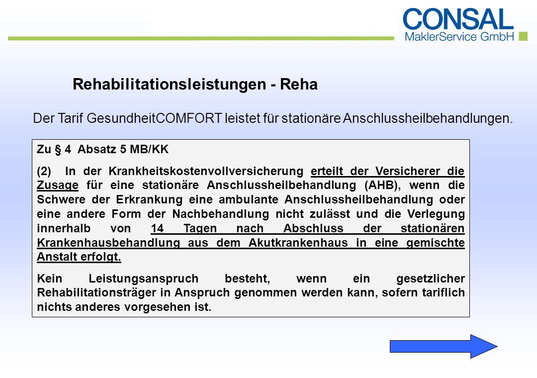 Rehabilitationsleistungen - Reha Der Tarif GesundheitCOMFORT leistet für stationäre Anschlussheilbehandlungen.