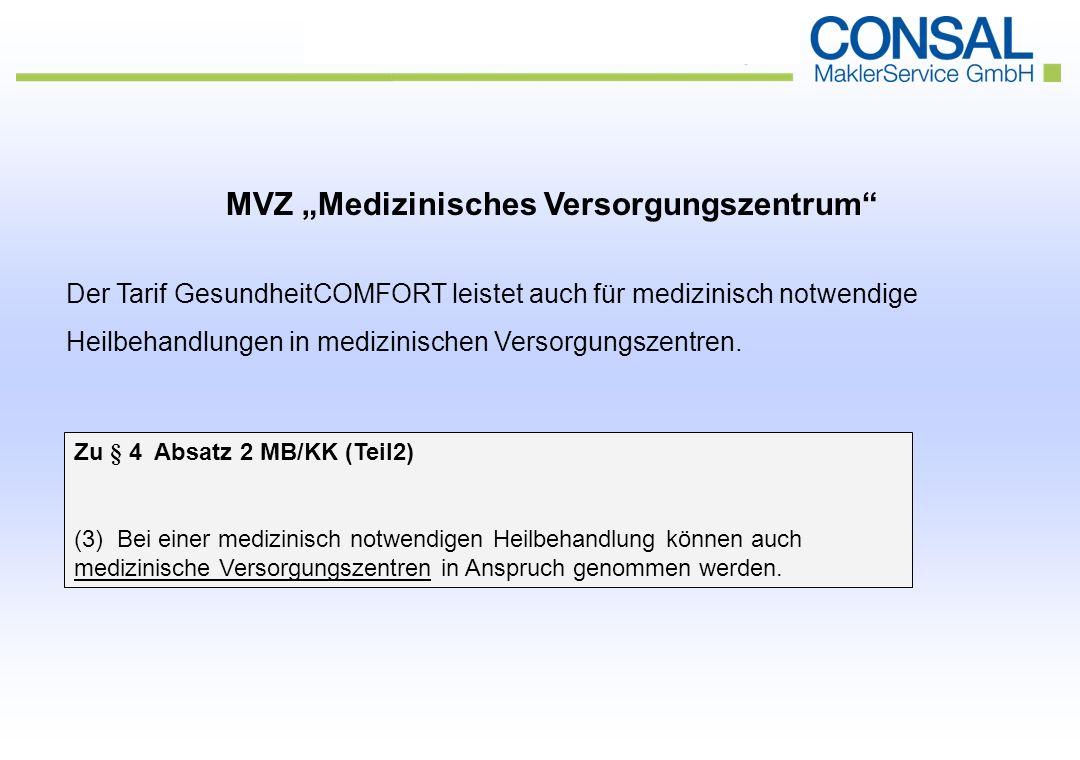 """MVZ """"Medizinisches Versorgungszentrum Der Tarif GesundheitCOMFORT leistet auch für medizinisch notwendige Heilbehandlungen in medizinischen Versorgungszentren."""
