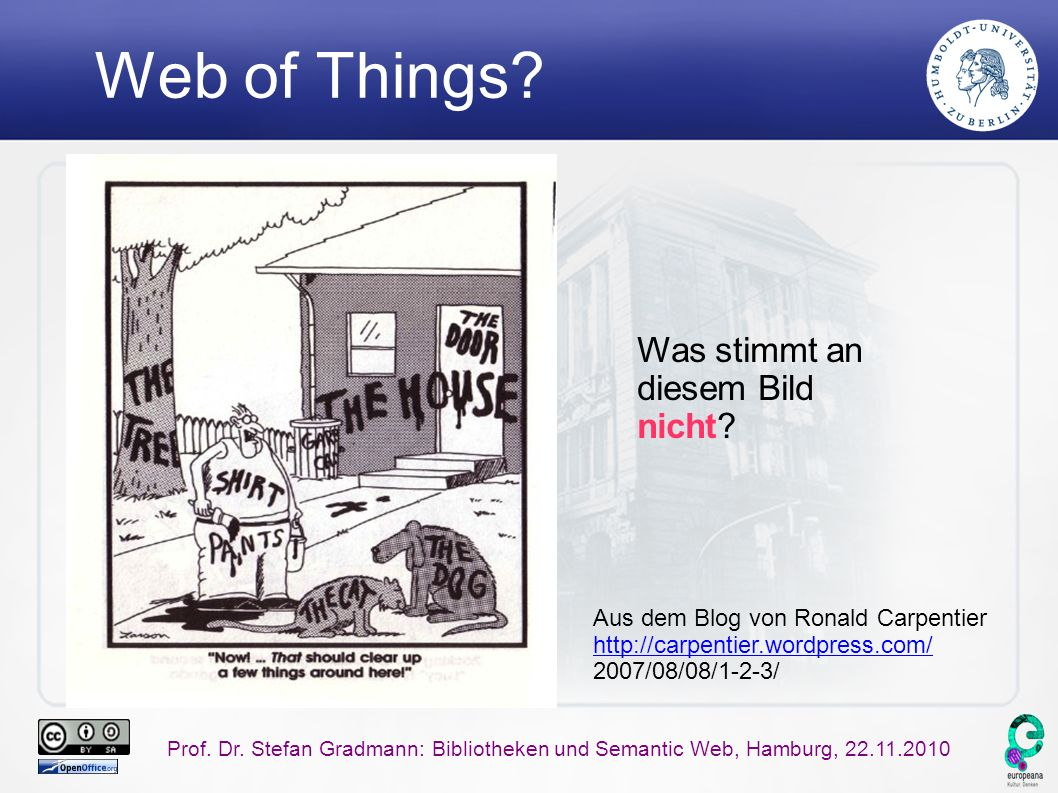 Prof. Dr. Stefan Gradmann: Bibliotheken und Semantic Web, Hamburg, 22.11.2010 Web of Things.