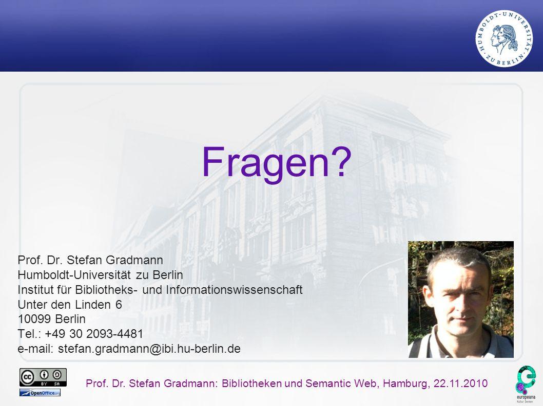 Prof. Dr. Stefan Gradmann: Bibliotheken und Semantic Web, Hamburg, 22.11.2010 Prof. Dr. Stefan Gradmann Humboldt-Universität zu Berlin Institut für Bi