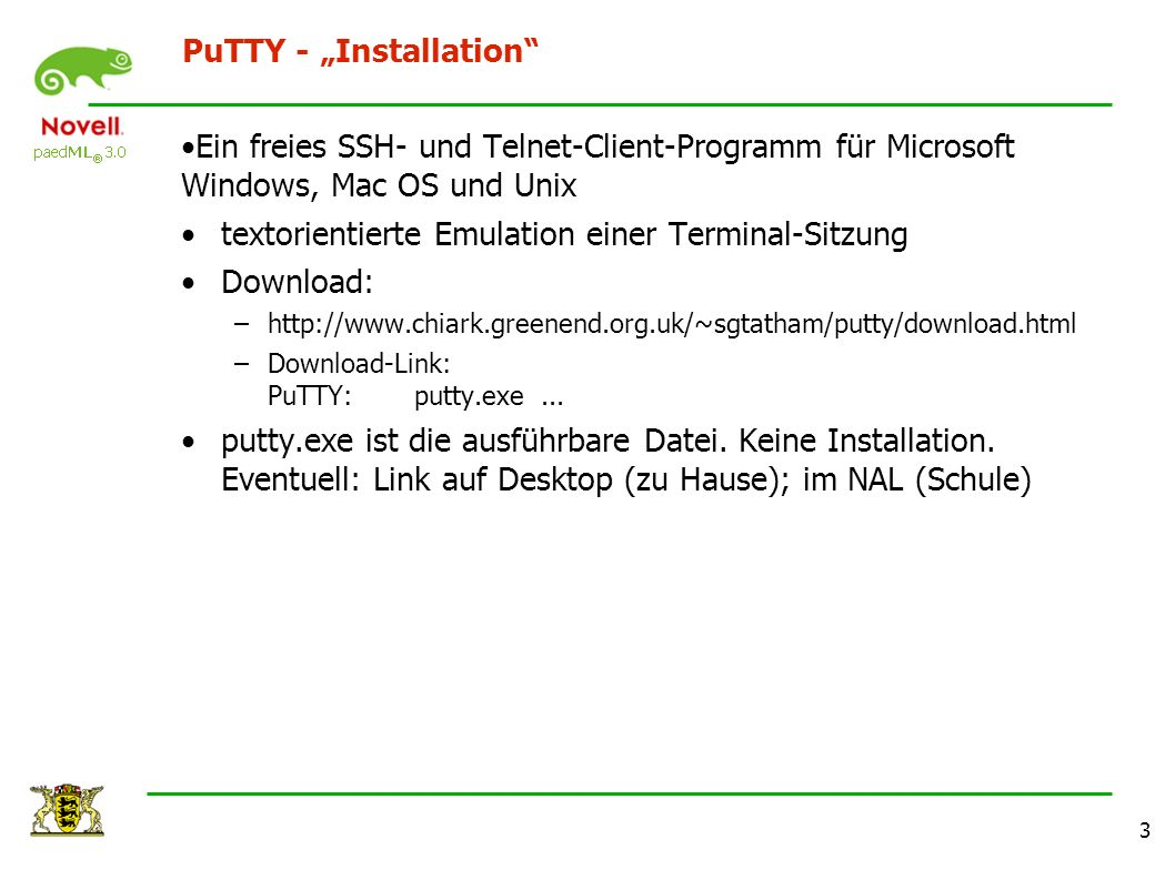 4 PuTTY - Konfiguration PuTTY starten In der Schule: –Hostname bzw.