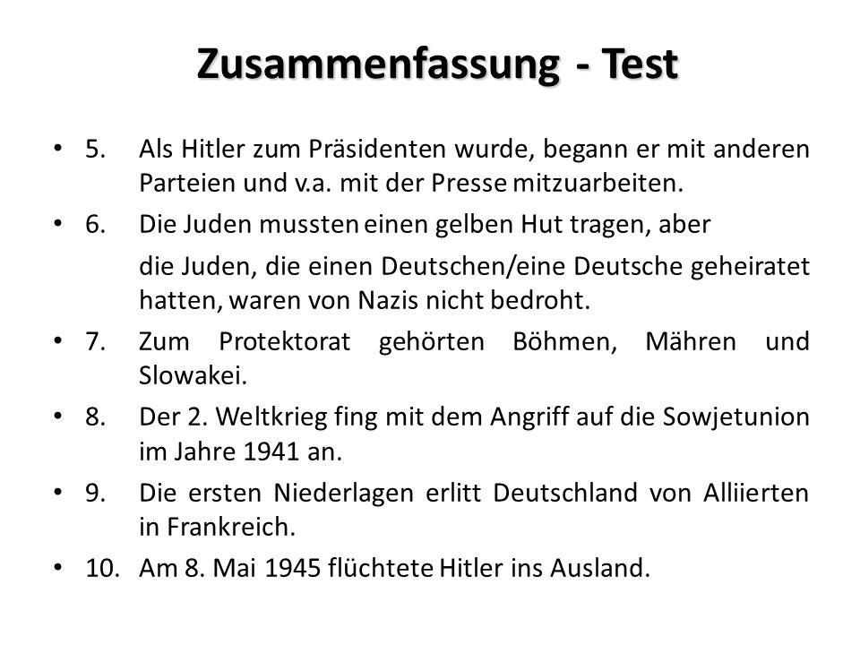 Zusammenfassung - Test 5.Als Hitler zum Präsidenten wurde, begann er mit anderen Parteien und v.a.