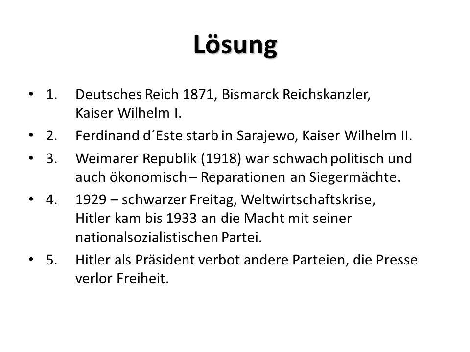 Lösung 1.Deutsches Reich 1871, Bismarck Reichskanzler, Kaiser Wilhelm I.