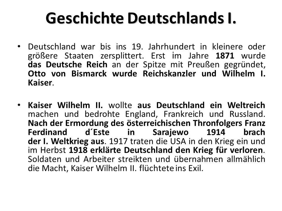 Geschichte Deutschlands I. Deutschland war bis ins 19.