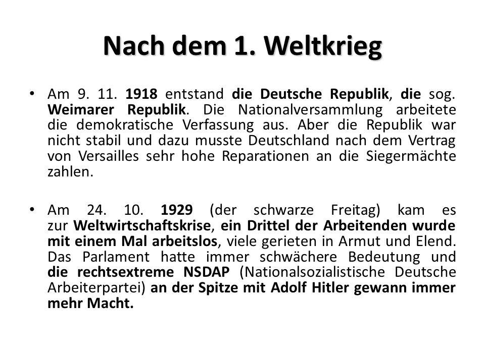 Nach dem 1. Weltkrieg Am 9. 11. 1918 entstand die Deutsche Republik, die sog.