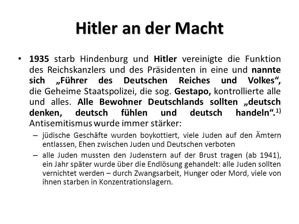 """Hitler an der Macht 1935 starb Hindenburg und Hitler vereinigte die Funktion des Reichskanzlers und des Präsidenten in eine und nannte sich """"Führer des Deutschen Reiches und Volkes , die Geheime Staatspolizei, die sog."""