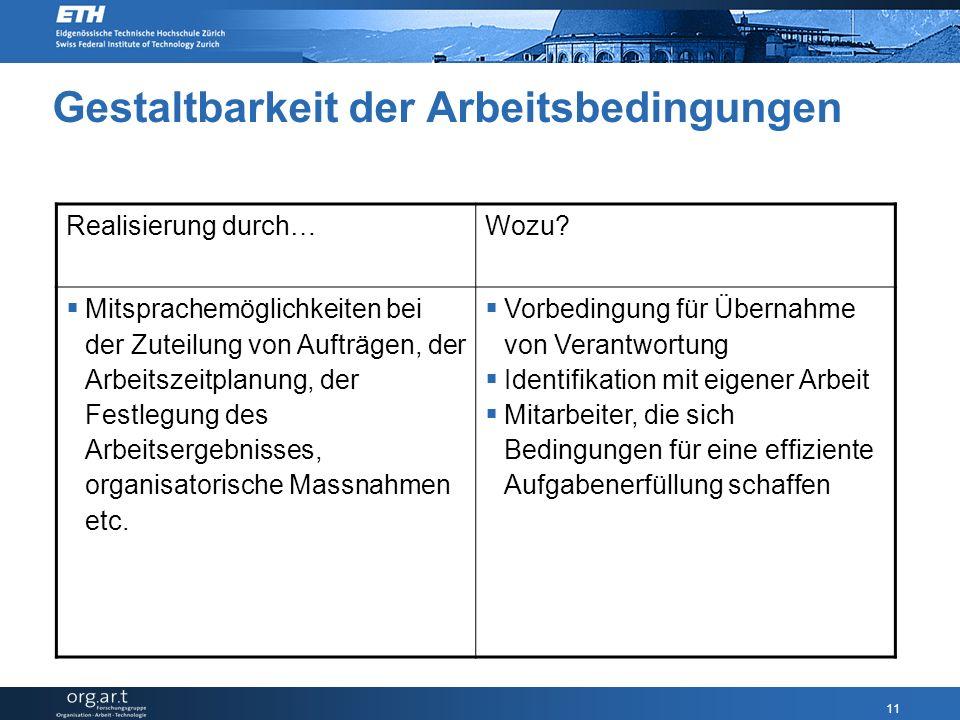 11 Gestaltbarkeit der Arbeitsbedingungen Realisierung durch…Wozu.