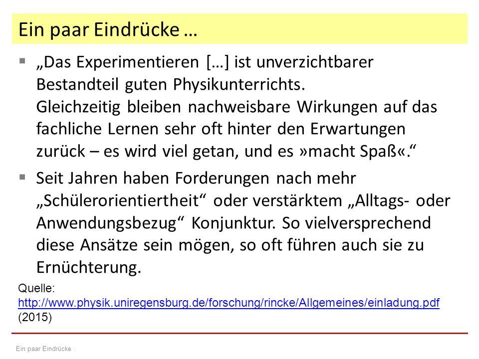 """ """"Das Experimentieren […] ist unverzichtbarer Bestandteil guten Physikunterrichts."""