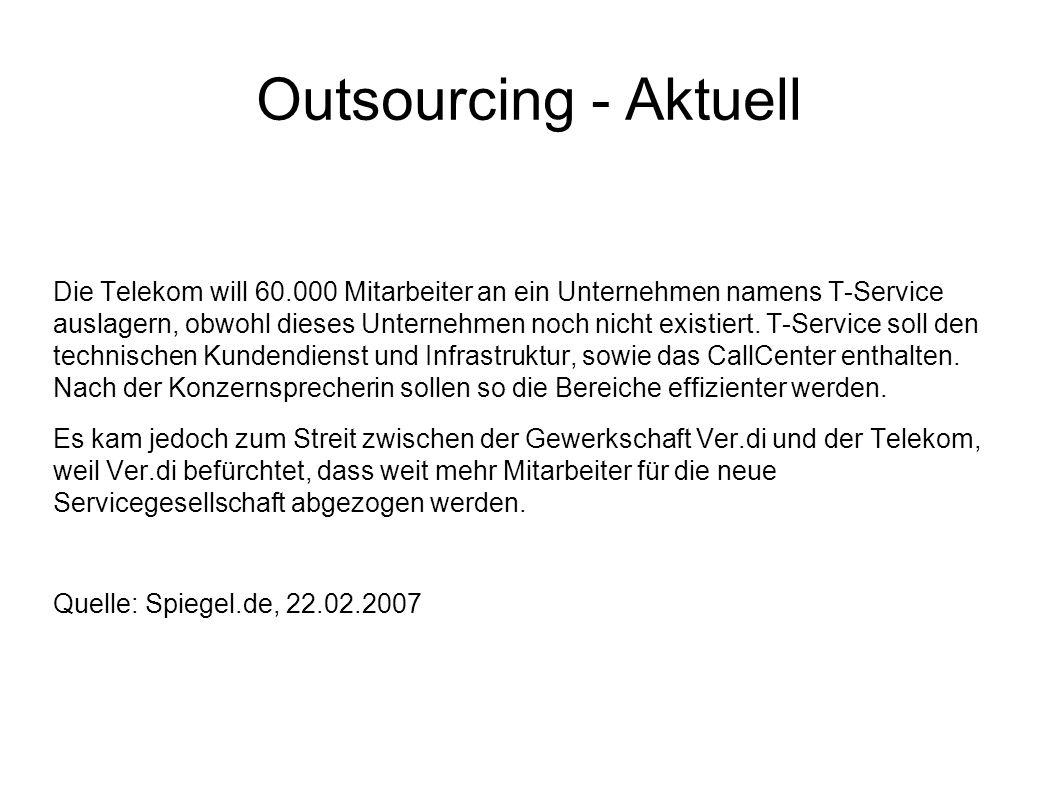 Outsourcing - Aktuell Die Telekom will 60.000 Mitarbeiter an ein Unternehmen namens T-Service auslagern, obwohl dieses Unternehmen noch nicht existiert.