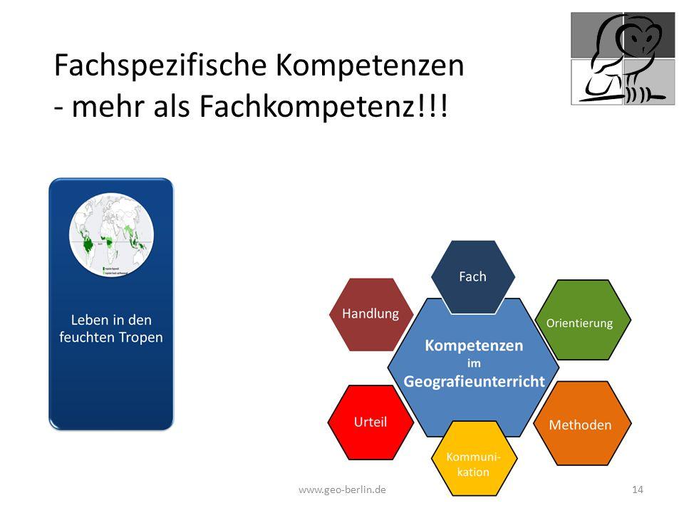 www.geo-berlin.de 14 Fachspezifische Kompetenzen - mehr als Fachkompetenz!!!