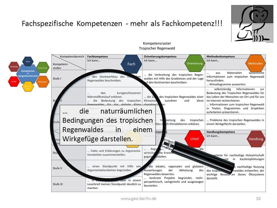 www.geo-berlin.de 16 … die naturräumlichen Bedingungen des tropischen Regenwaldes in einem Wirkgefüge darstellen. Fachspezifische Kompetenzen - mehr a