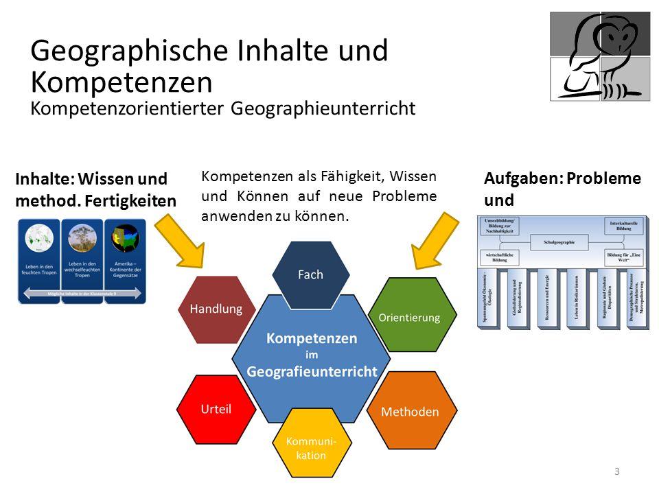 www.geo-berlin.de 3 Inhalte: Wissen und method. Fertigkeiten Aufgaben: Probleme und Herausforderungen Kompetenzen als Fähigkeit, Wissen und Können auf