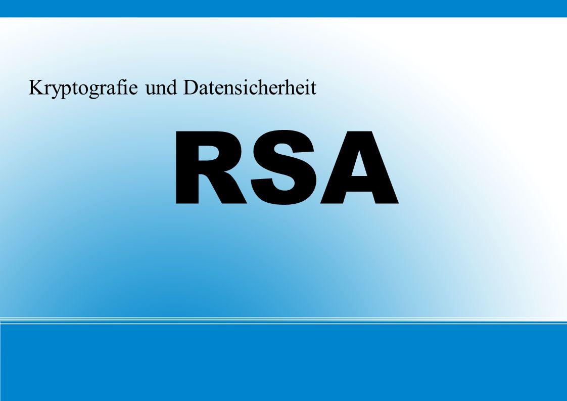 Kryptografie und Datensicherheit RSA