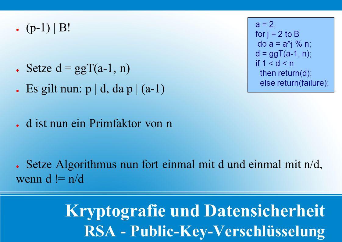Kryptografie und Datensicherheit RSA - Public-Key-Verschlüsselung ● (p-1) | B.