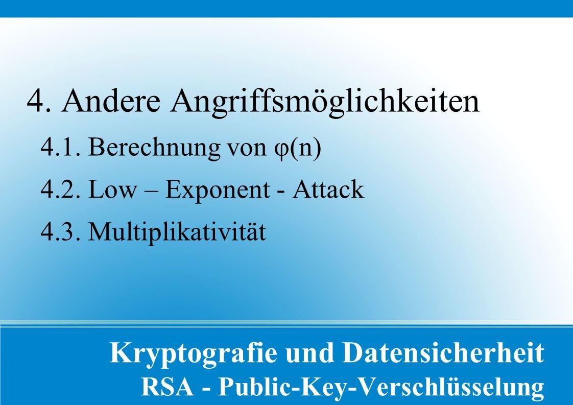 Kryptografie und Datensicherheit RSA - Public-Key-Verschlüsselung 4.